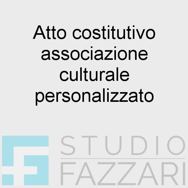 Atto costitutivo associazione culturale personalizzato