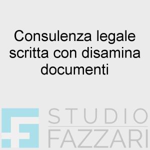 Consulenza legale scritta con disamina documenti