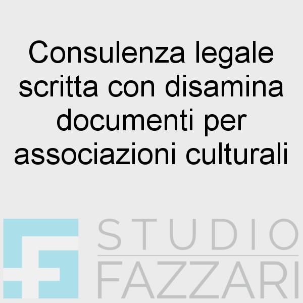 Consulenza legale scritta con disamina documenti per associazioni culturali