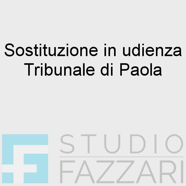 Sostituzione in udienza Tribunale di Paola