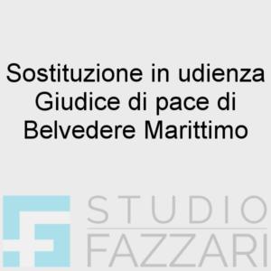 Sostituzione in udienza Giudice di pace di Belvedere Marittimo
